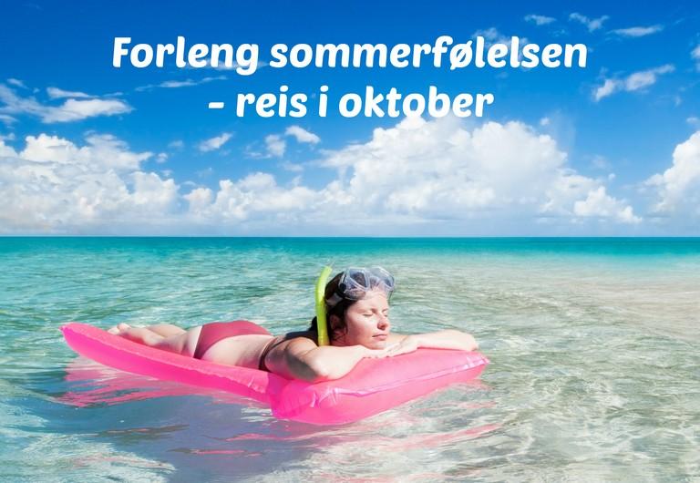 Forleng sommeren, reis i oktober